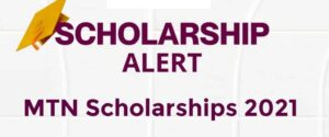 Read more about the article Apply for MTN Scholarships 2021 Application Portal
