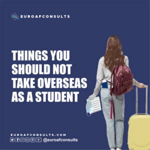 Read more about the article THINGS YOU SHOULD NOT TAKE OVERSEAS AS A STUDENT